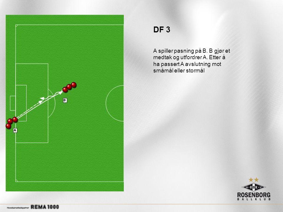 DF 3 A spiller pasning på B.B gjør et medtak og utfordrer A.