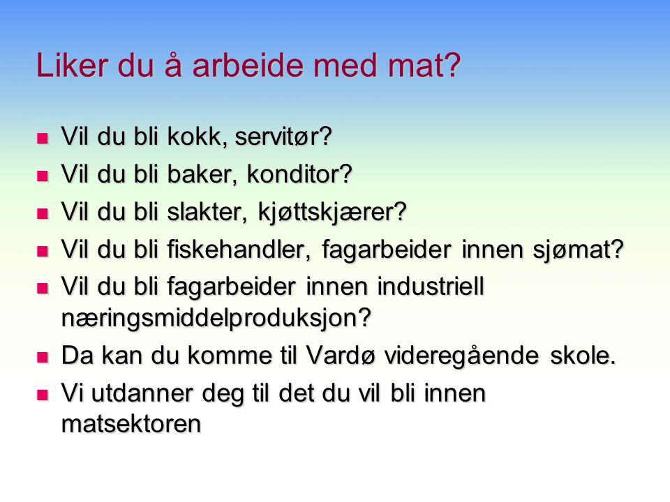 Restaurant- og Matfag Restaurantfag Bakerfaget Butikkslakterfaget Fiskehandlerfaget.