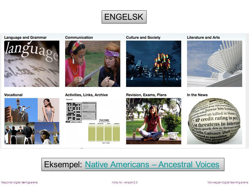 ndla.no - versjon 2.0Nasjonal digital læringsarenaNorwegian digital learning arena ENGELSK Eksempel: Native Americans – Ancestral VoicesNative America