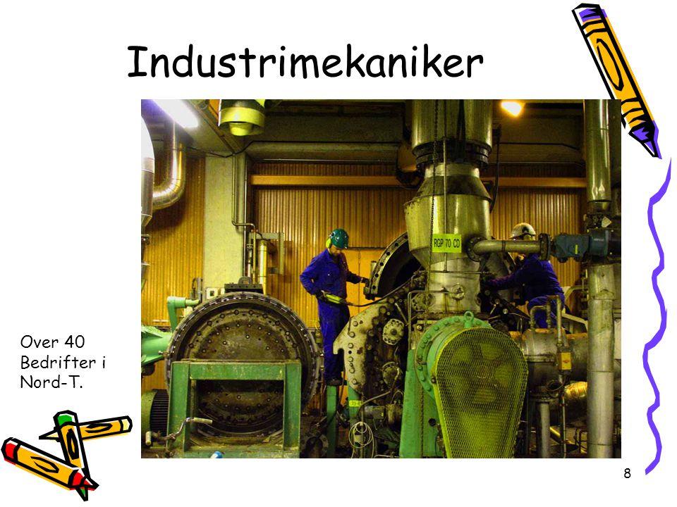 8 Industrimekaniker Over 40 Bedrifter i Nord-T.