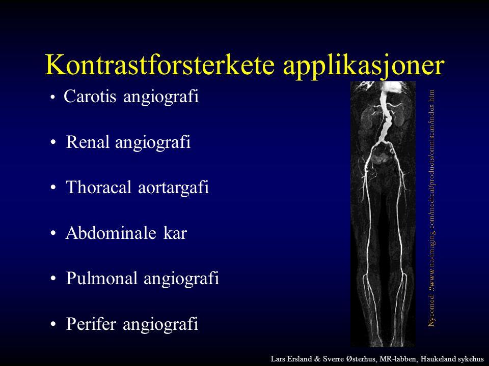 Kontrastforsterkete applikasjoner • Carotis angiografi • Renal angiografi • Thoracal aortargafi • Abdominale kar • Pulmonal angiografi • Perifer angio