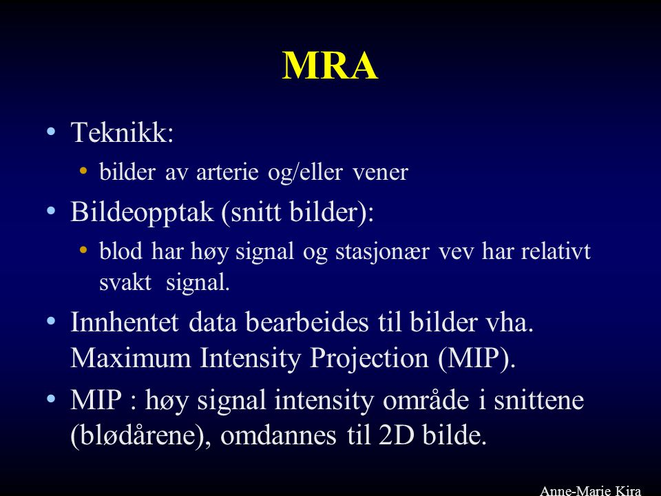 Metode •Coronal 3DFT FISP (fi3d_2b488.ykc) (5/2/25 o ) •Lineær phase ordering.