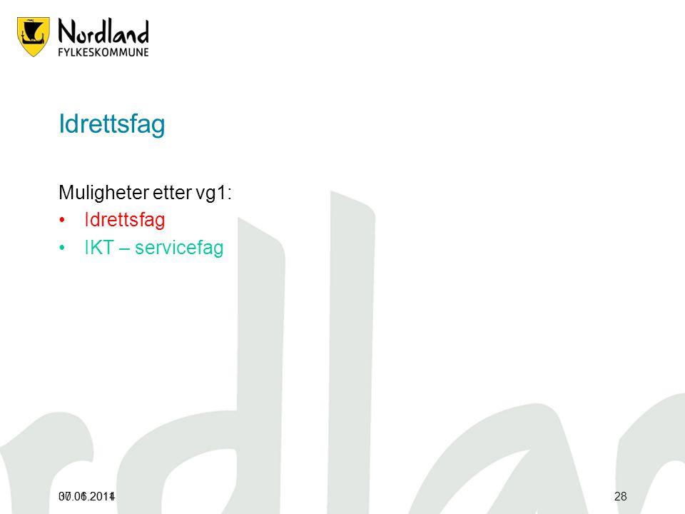 07.01.2011 Idrettsfag Muligheter etter vg1: •Idrettsfag •IKT – servicefag 30.06.201428