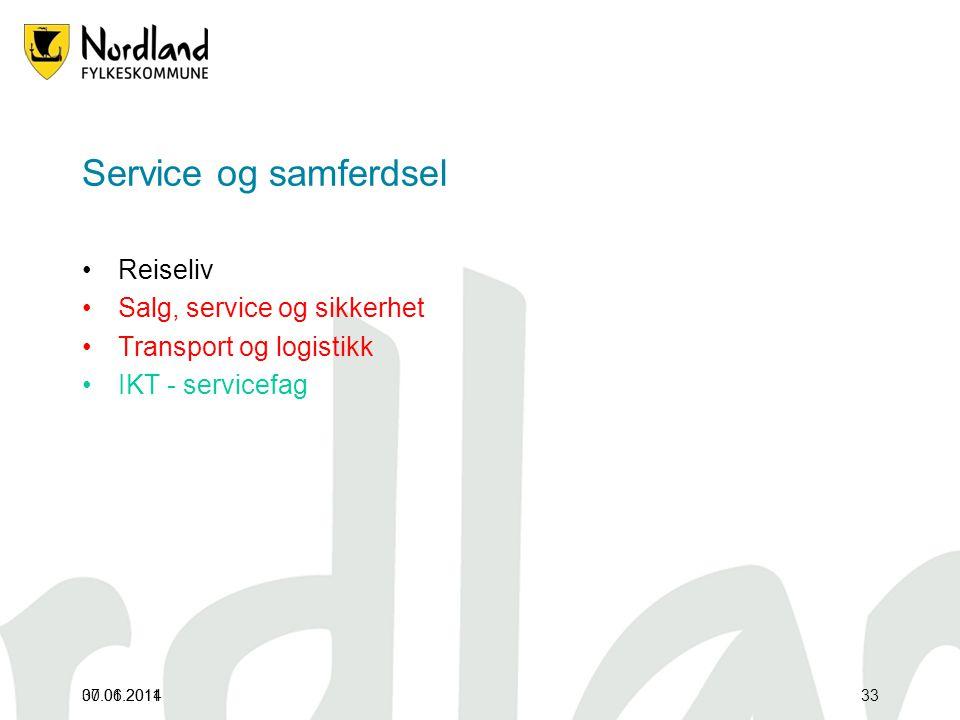 07.01.2011 Service og samferdsel •Reiseliv •Salg, service og sikkerhet •Transport og logistikk •IKT - servicefag 30.06.201433