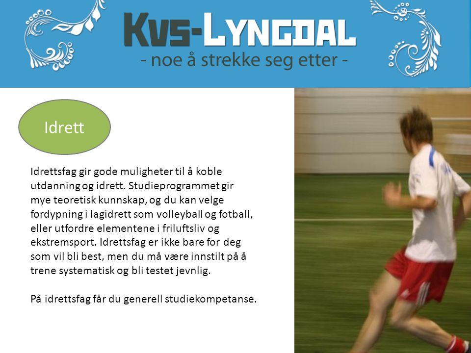 Idrett Idrettsfag gir gode muligheter til å koble utdanning og idrett.