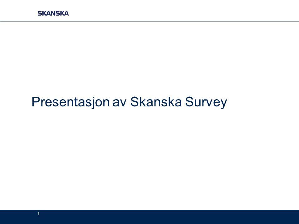 1 Presentasjon av Skanska Survey