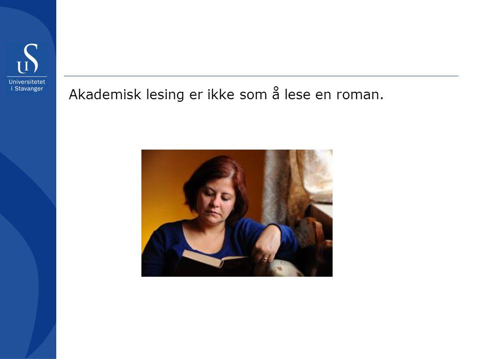 Akademisk lesing er ikke som å lese en roman.