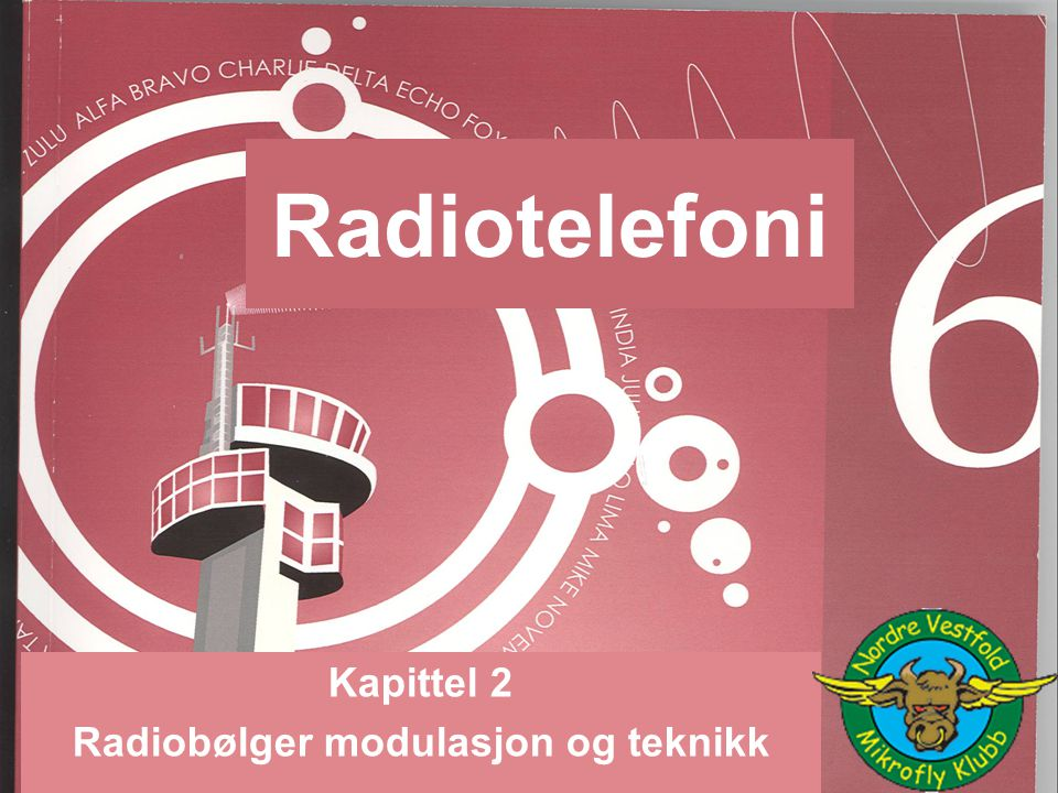 Radiotelefoni Kapittel 2 Radiobølger modulasjon og teknikk