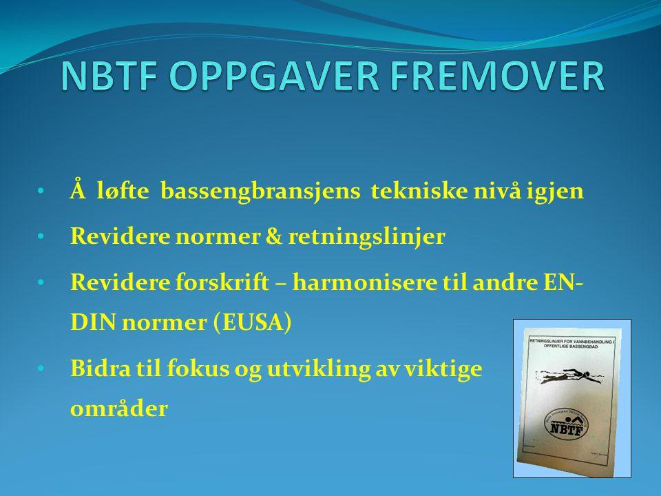 • Å løfte bassengbransjens tekniske nivå igjen • Revidere normer & retningslinjer • Revidere forskrift – harmonisere til andre EN- DIN normer (EUSA) •