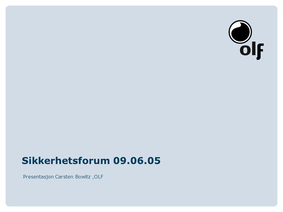 Sikkerhetsforum 09.06.05 Presentasjon Carsten Bowitz,OLF