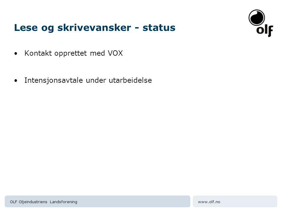 www.olf.noOLF Oljeindustriens Landsforening Lese og skrivevansker - status •Kontakt opprettet med VOX •Intensjonsavtale under utarbeidelse