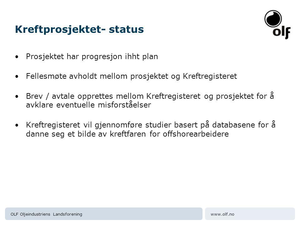 www.olf.noOLF Oljeindustriens Landsforening Kreftprosjektet- status •Prosjektet har progresjon ihht plan •Fellesmøte avholdt mellom prosjektet og Kref