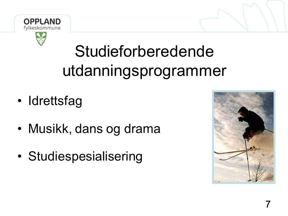 77 Studieforberedende utdanningsprogrammer •Idrettsfag •Musikk, dans og drama •Studiespesialisering