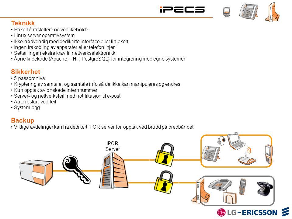 Teknikk • Enkelt å installere og vedlikeholde • Linux server operativsystem • Ikke nødvendig med dedikerte interface eller linjekort • Ingen frakoblin