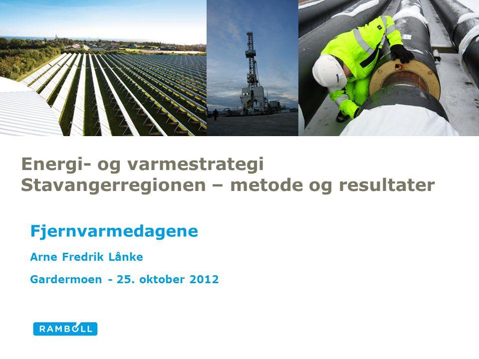 Energi- og varmestrategi Stavangerregionen – metode og resultater Fjernvarmedagene Arne Fredrik Lånke Gardermoen - 25. oktober 2012 1