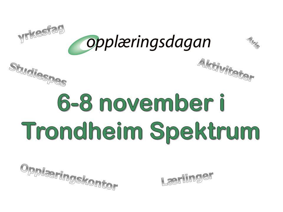 Tirsdag 6 november kl.09.00-15.00 Onsdag 7.november kl.09.00-15-00 Torsdag 8.