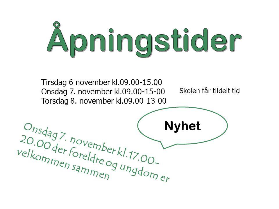 Tirsdag 6 november kl.09.00-15.00 Onsdag 7. november kl.09.00-15-00 Torsdag 8.