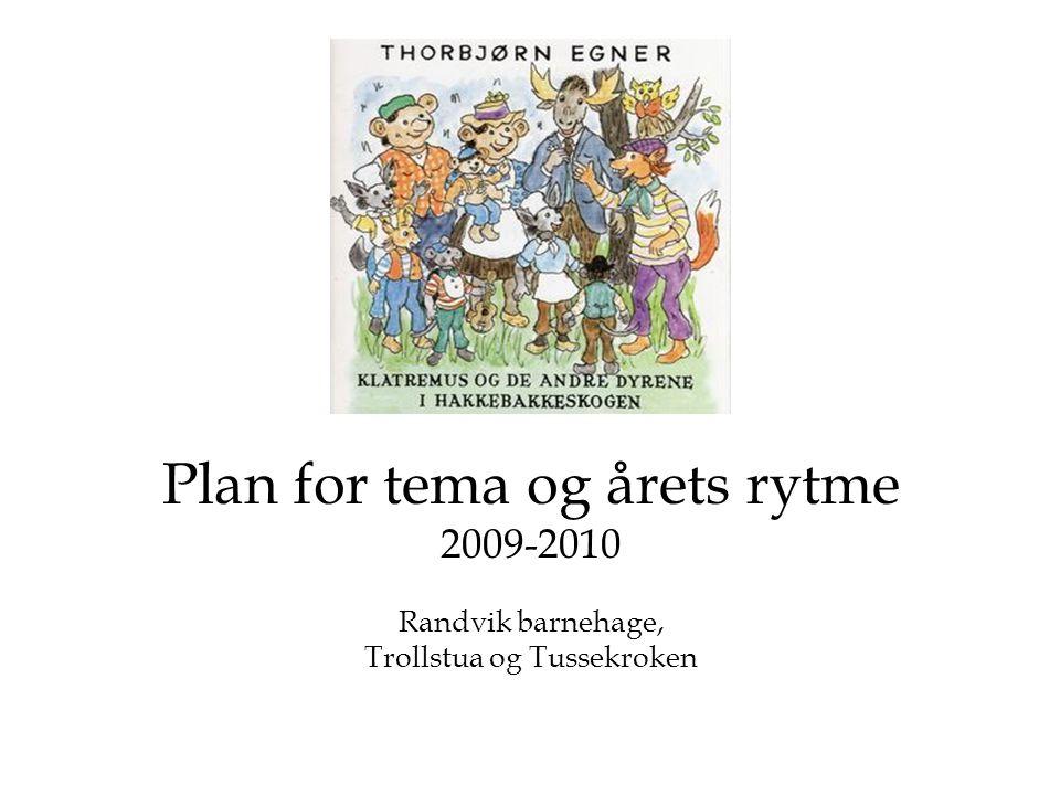 Plan for tema og årets rytme 2009-2010 Randvik barnehage, Trollstua og Tussekroken