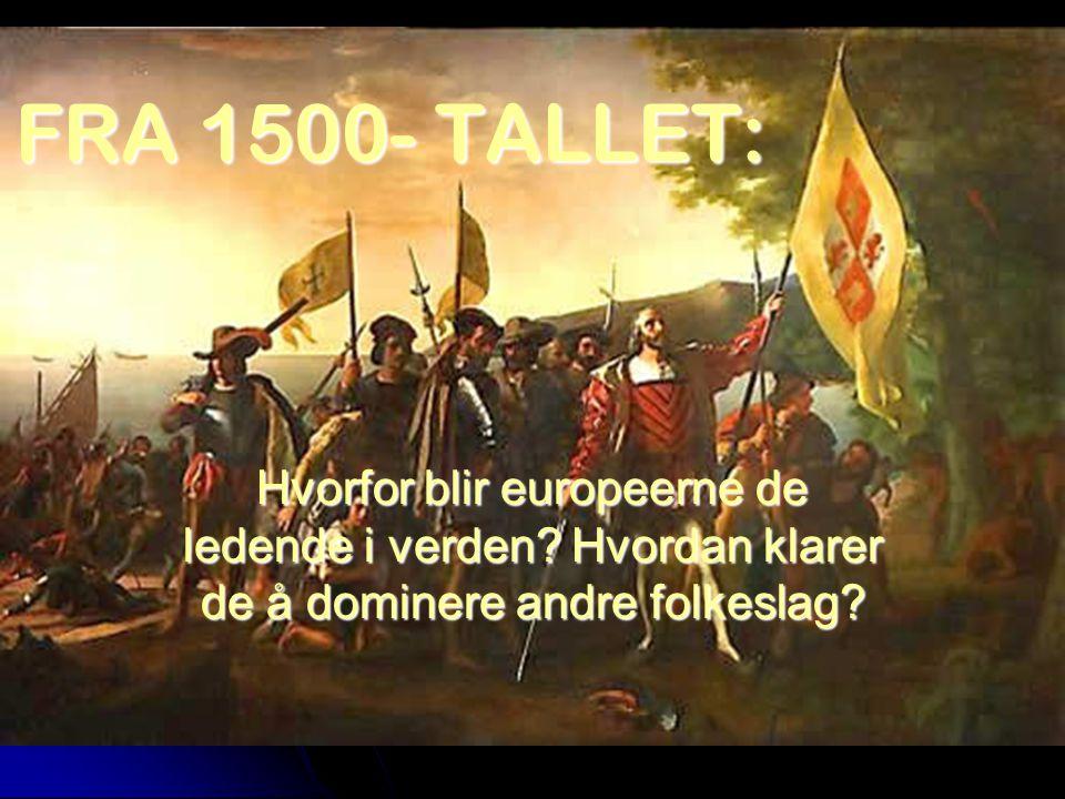KONKLUSJON  Ut av renessansetiden får vi en verden der Europa dominerer  Nasjonalstaten og kongemakten styrkes  Pavens makt begrenses  Stort teknisk framskritt  Verden blir oppdaget av europeerne