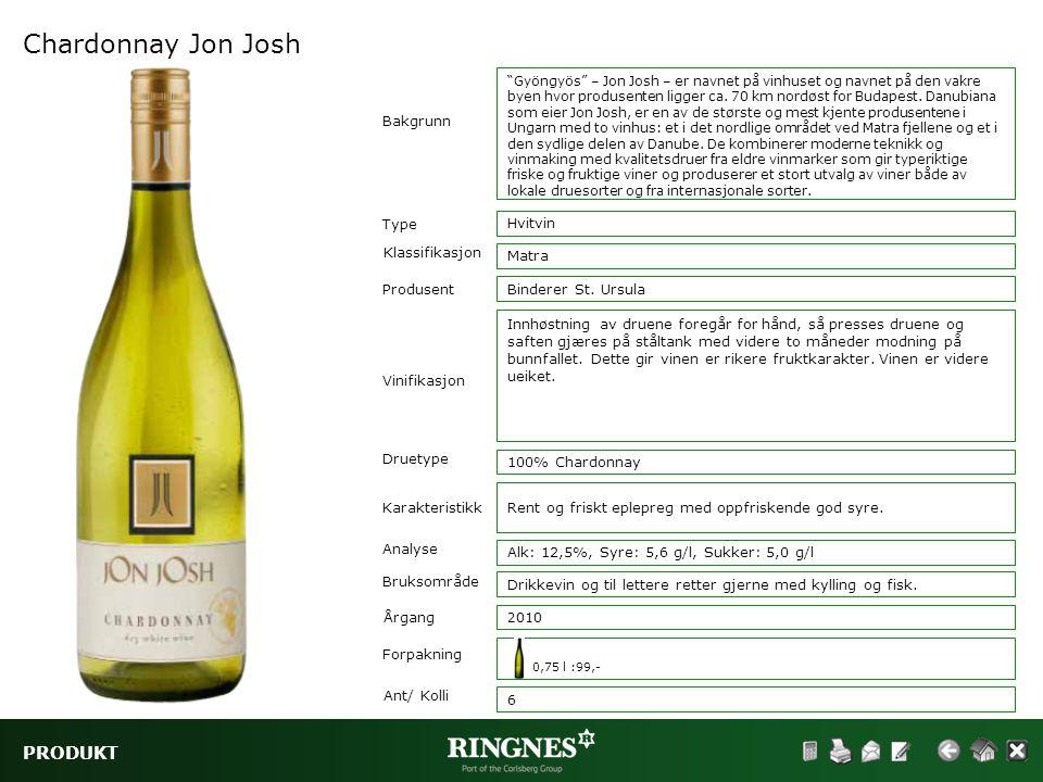 "PRODUKT Chardonnay Jon Josh Type Klassifikasjon Vinifikasjon Druetype Hvitvin Matra Bakgrunn Karakteristikk Analyse Bruksområde ""Gyöngyös"" – Jon Josh"