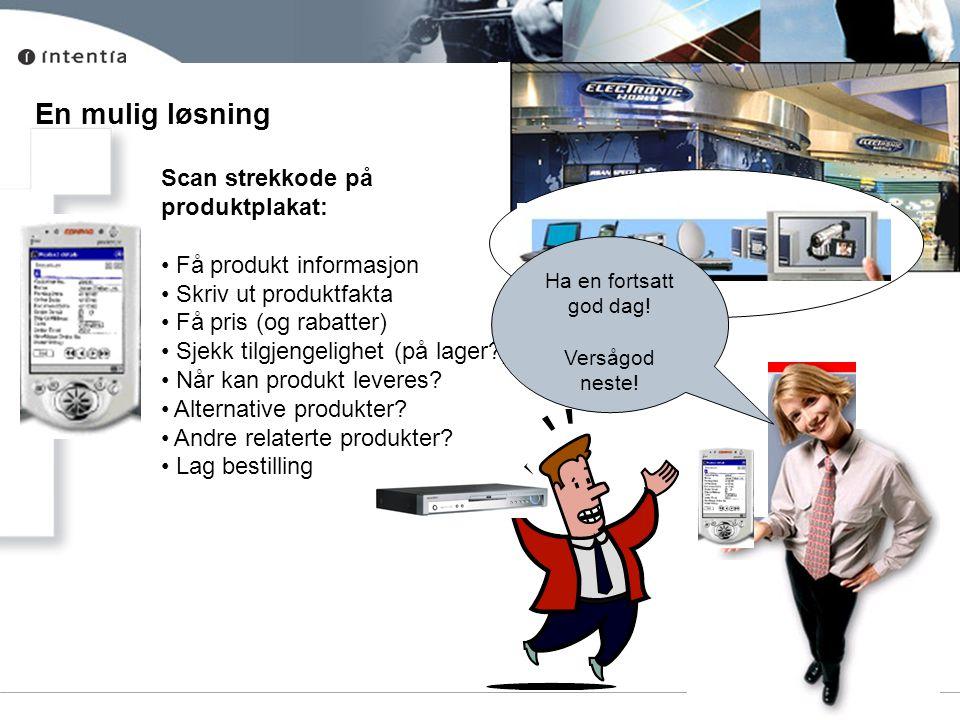 Page 11 En mulig løsning ? Scan strekkode på produktplakat: • Få produkt informasjon • Skriv ut produktfakta • Få pris (og rabatter) • Sjekk tilgjenge