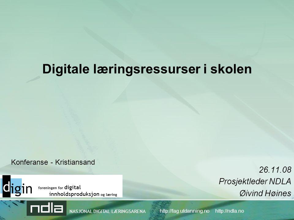 NASJONAL DIGITAL LÆRINGSARENA http://fag.utdanning.no http://ndla.no Digitale læringsressurser i skolen 26.11.08 Prosjektleder NDLA Øivind Høines Konferanse - Kristiansand