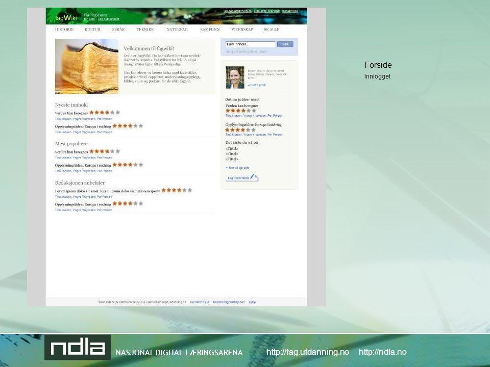 NASJONAL DIGITAL LÆRINGSARENA http://fag.utdanning.no http://ndla.no Forside Innlogget