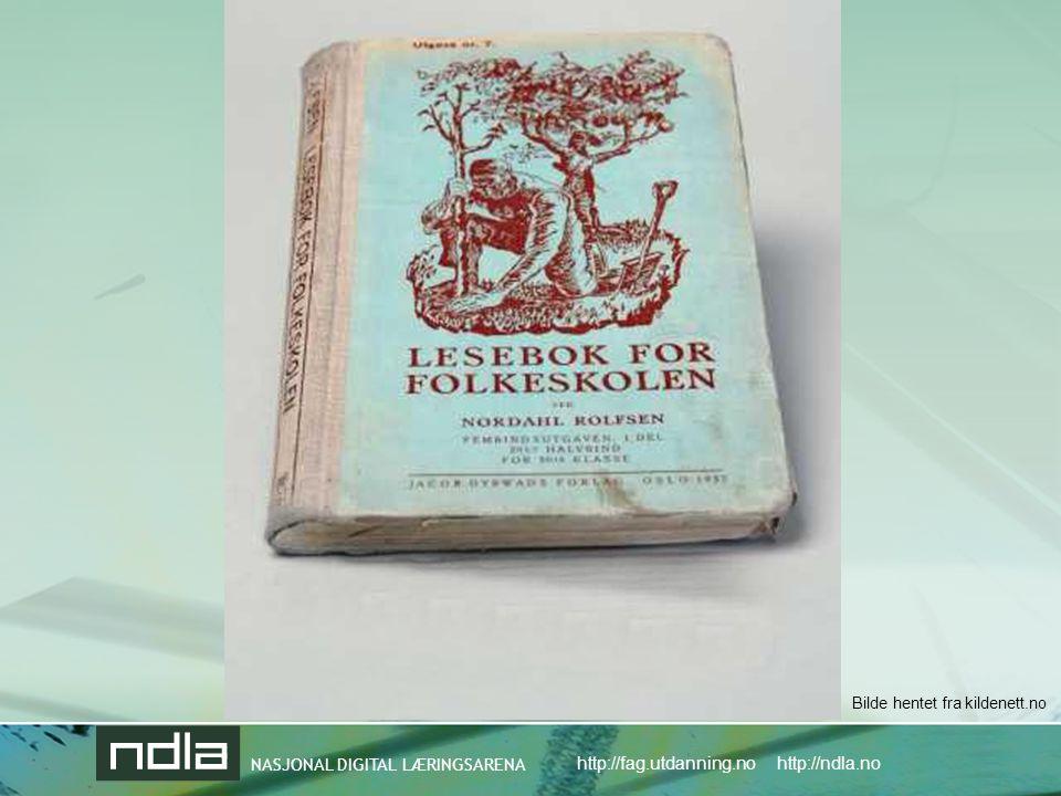 NASJONAL DIGITAL LÆRINGSARENA http://fag.utdanning.no http://ndla.no Bilde hentet fra kildenett.no