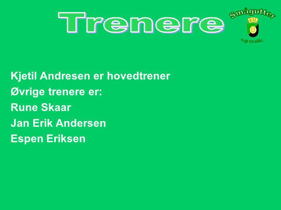 Kjetil Andresen er hovedtrener Øvrige trenere er: Rune Skaar Jan Erik Andersen Espen Eriksen