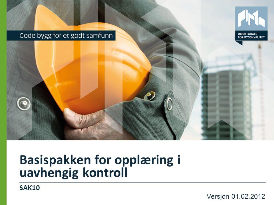 SAK10 Basispakken for opplæring i uavhengig kontroll Versjon 01.02.2012