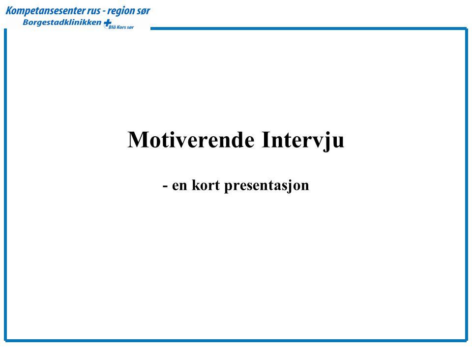 Motiverende Intervju - en kort presentasjon