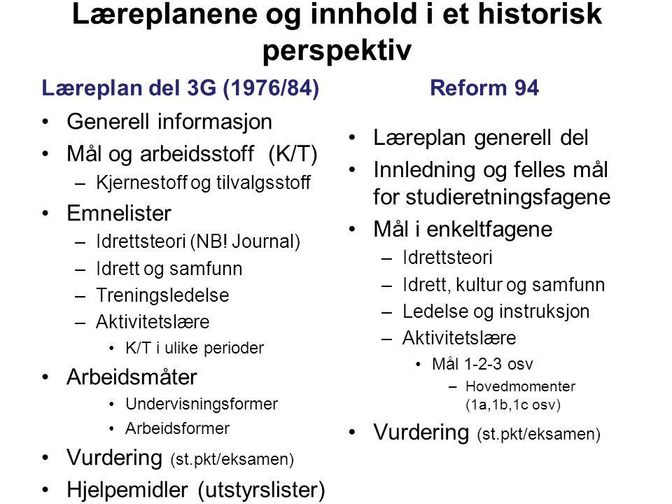 Læreplanene og innhold i et historisk perspektiv Læreplan del 3G (1976/84) •Generell informasjon •Mål og arbeidsstoff (K/T) –Kjernestoff og tilvalgsst