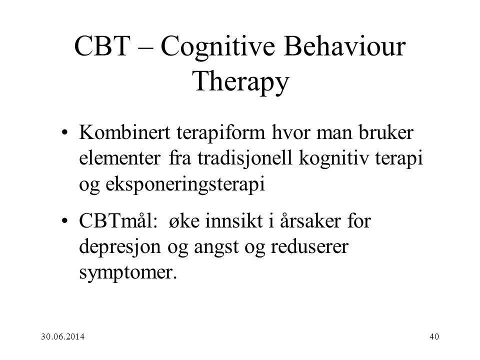 30.06.201440 CBT – Cognitive Behaviour Therapy •Kombinert terapiform hvor man bruker elementer fra tradisjonell kognitiv terapi og eksponeringsterapi
