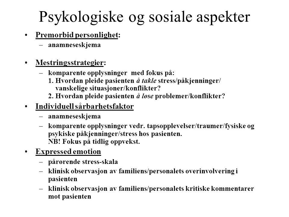 Psykologiske og sosiale aspekter •Premorbid personlighet: –anamneseskjema •Mestringsstrategier: –komparente opplysninger med fokus på: 1. Hvordan plei