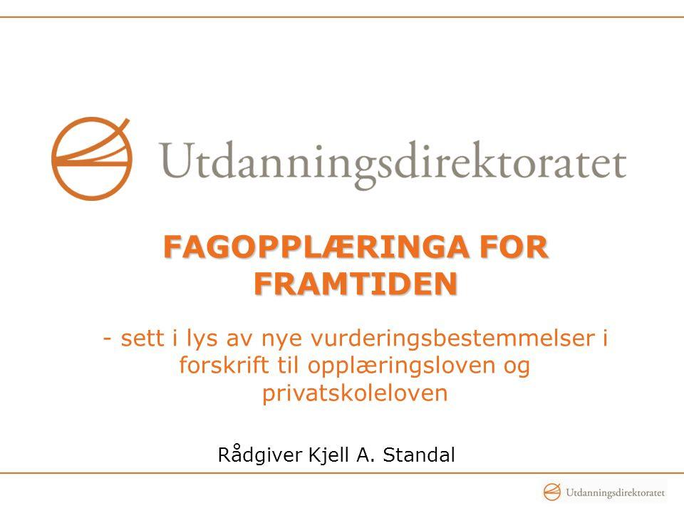 VURDERING - SOM ETT AV FLERE VIRKEMIDDEL FOR Å SKAPE ENDRING •St.meld.