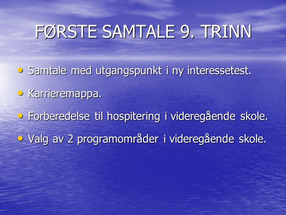 FØRSTE SAMTALE 9.TRINN • Samtale med utgangspunkt i ny interessetest.