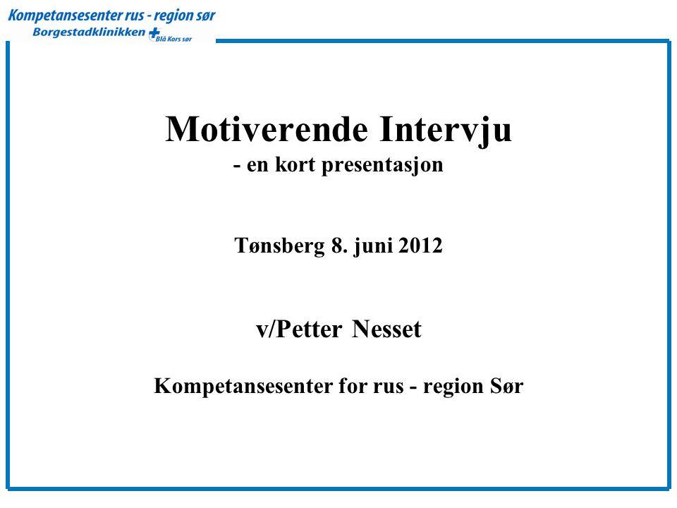 Motiverende Intervju - en kort presentasjon Tønsberg 8.