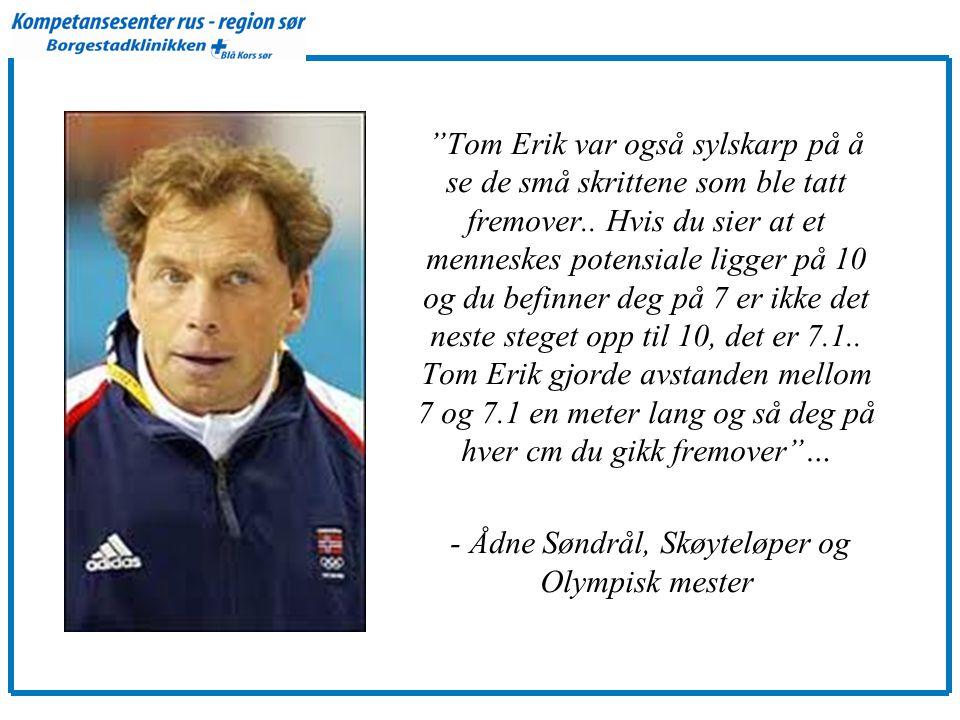 Tom Erik var også sylskarp på å se de små skrittene som ble tatt fremover..