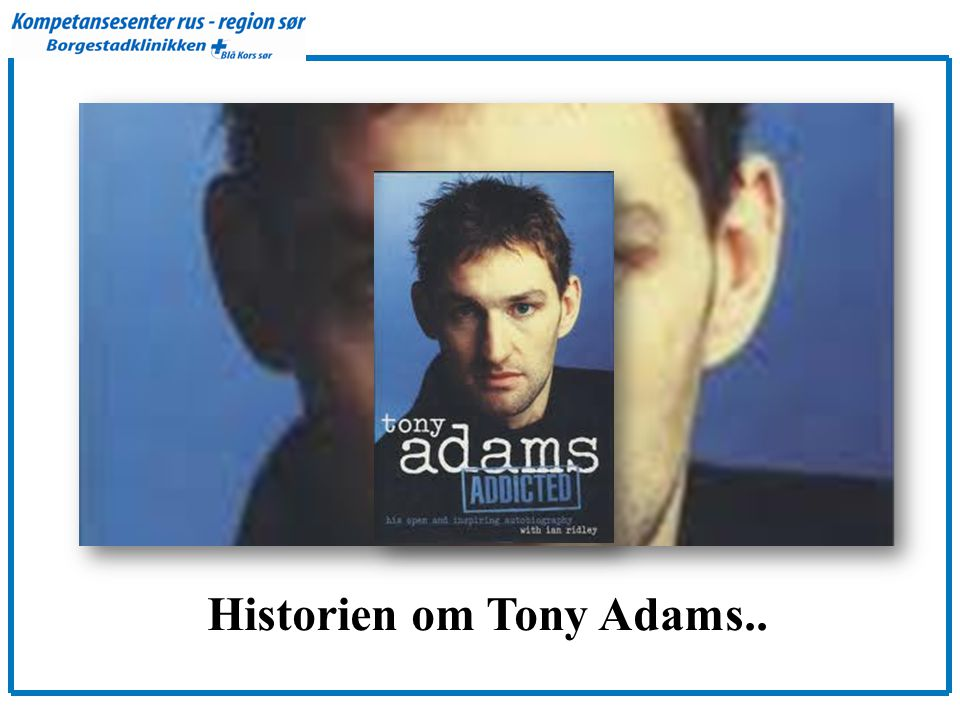 Historien om Tony Adams..