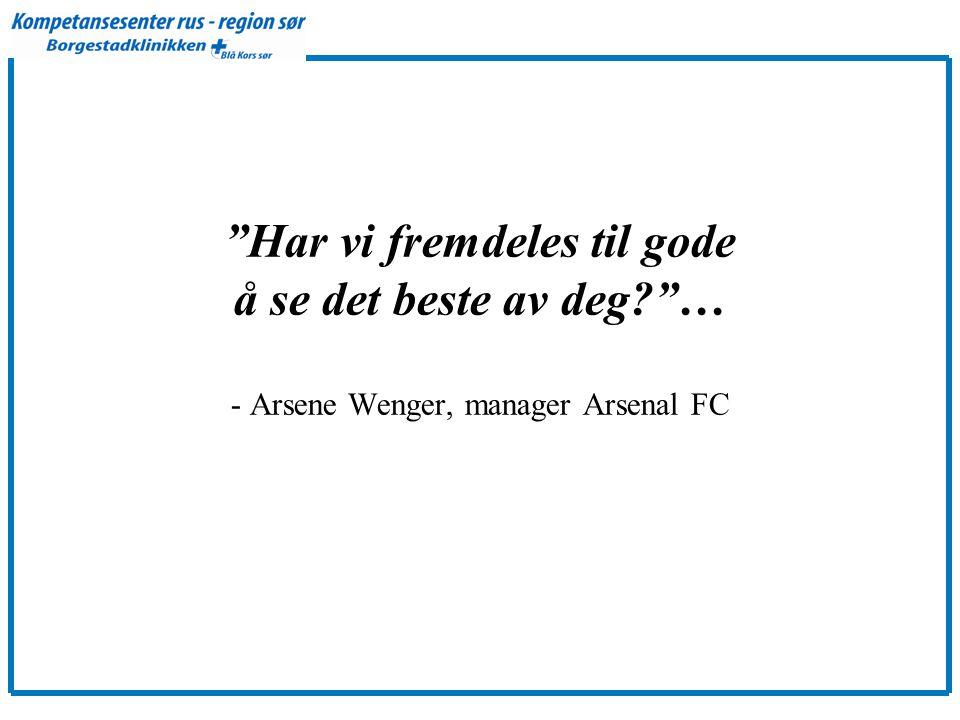 Har vi fremdeles til gode å se det beste av deg? … - Arsene Wenger, manager Arsenal FC