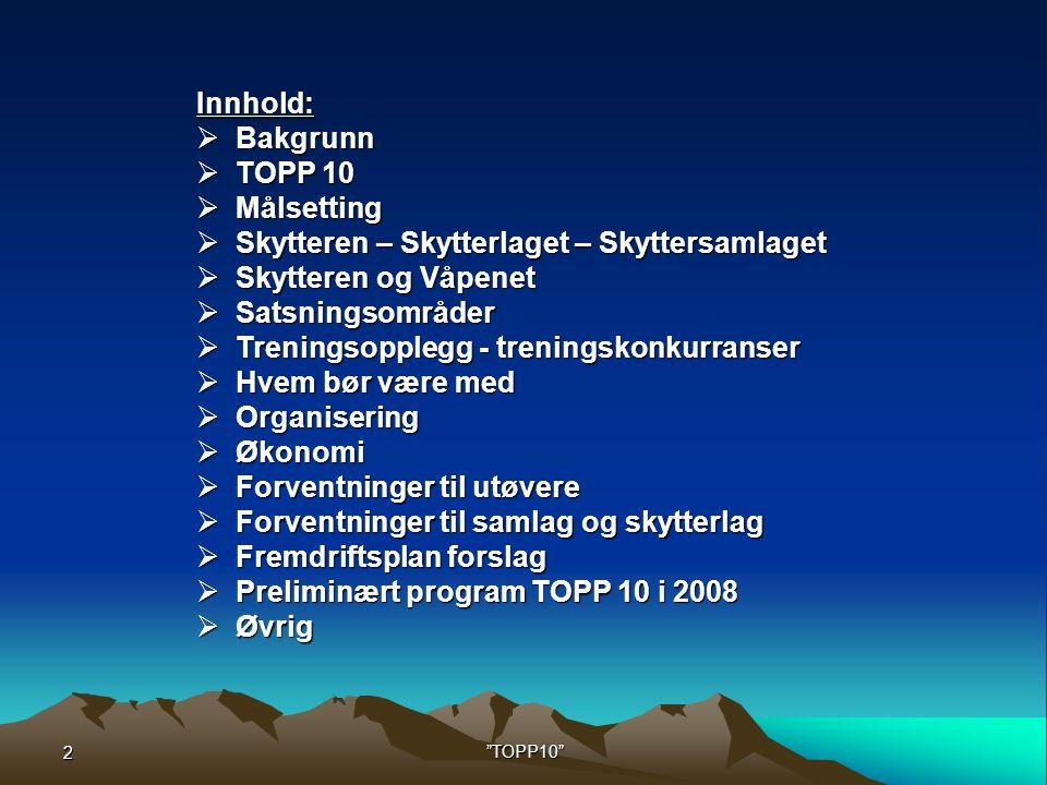 3 TOPP10  Blant landets beste senior skyttere i mange år  LS i Steinkjer og Viken 1 uteble resultatene  Tilfeldig .