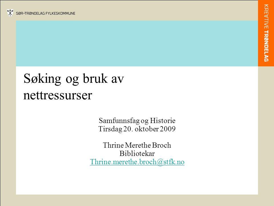 Søking og bruk av nettressurser Samfunnsfag og Historie Tirsdag 20.