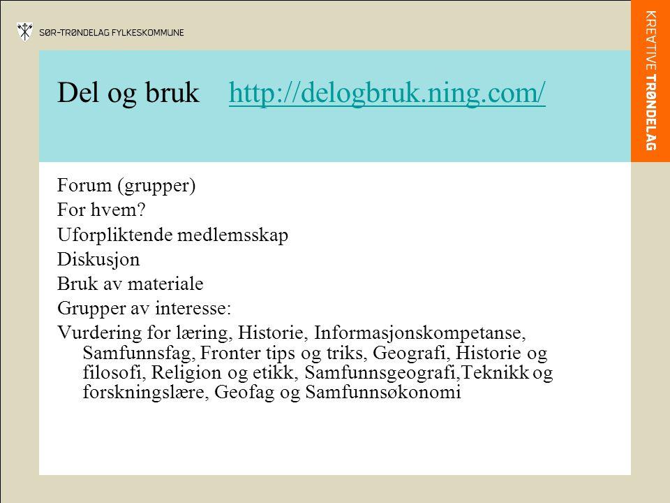 Del og bruk http://delogbruk.ning.com/http://delogbruk.ning.com/ Forum (grupper) For hvem.