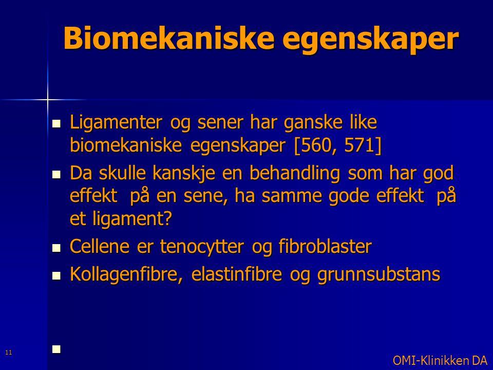 Biomekaniske egenskaper  Ligamenter og sener har ganske like biomekaniske egenskaper [560, 571]  Da skulle kanskje en behandling som har god effekt