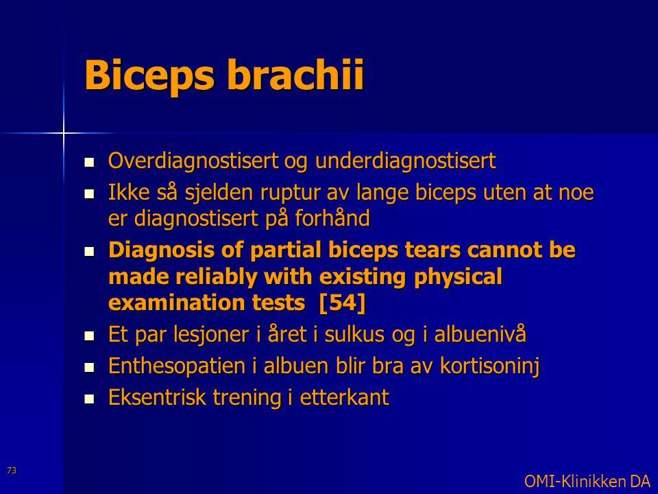 Biceps brachii  Overdiagnostisert og underdiagnostisert  Ikke så sjelden ruptur av lange biceps uten at noe er diagnostisert på forhånd  Diagnosis