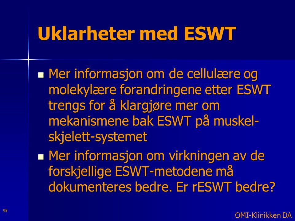 Uklarheter med ESWT  Mer informasjon om de cellulære og molekylære forandringene etter ESWT trengs for å klargjøre mer om mekanismene bak ESWT på mus