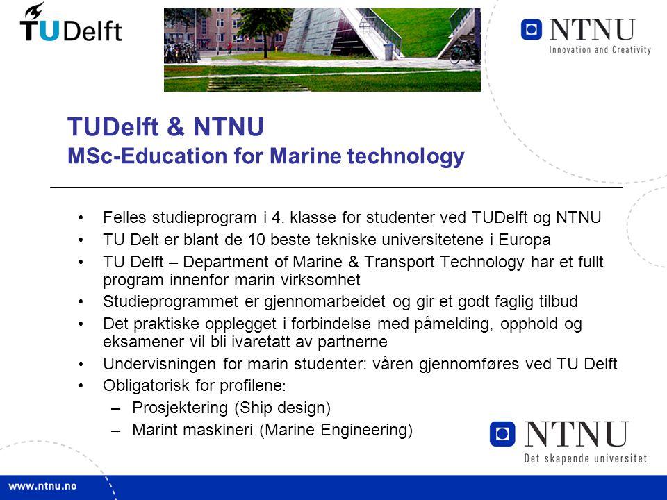 8 TUDelft & NTNU MSc-Education for Marine technology •Felles studieprogram i 4.