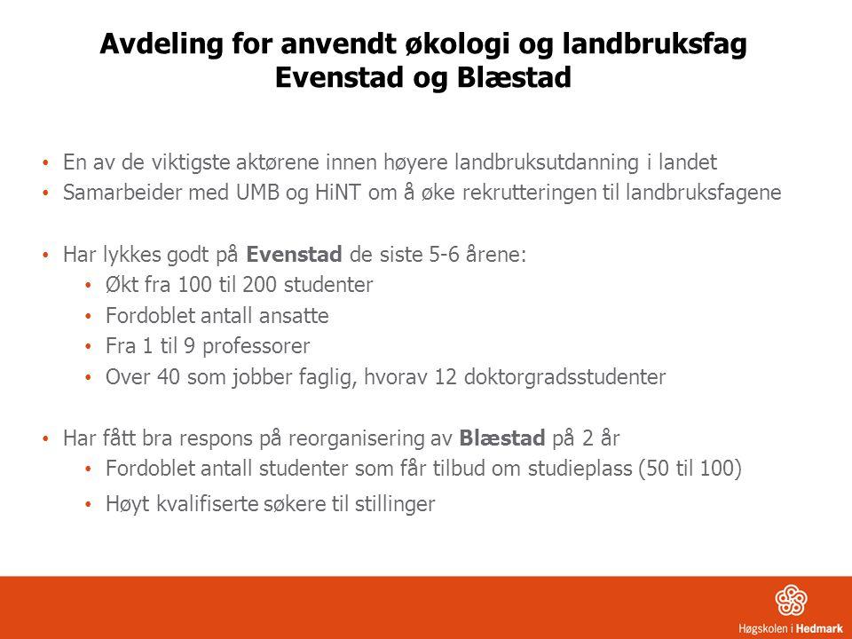 Evenstad og Blæstad • En av de viktigste aktørene innen høyere landbruksutdanning i landet • Samarbeider med UMB og HiNT om å øke rekrutteringen til l