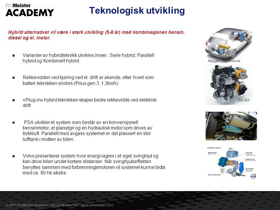 Side 4 © 2014 ProMeister Academy / All rights reserved / www.promeister.com Teknologisk utvikling  Hydrogen som energibærer for bruk i biler med brenselceller og elektrisk fremdrift er en teknikk som gir null utslipp av klimagassen CO 2.