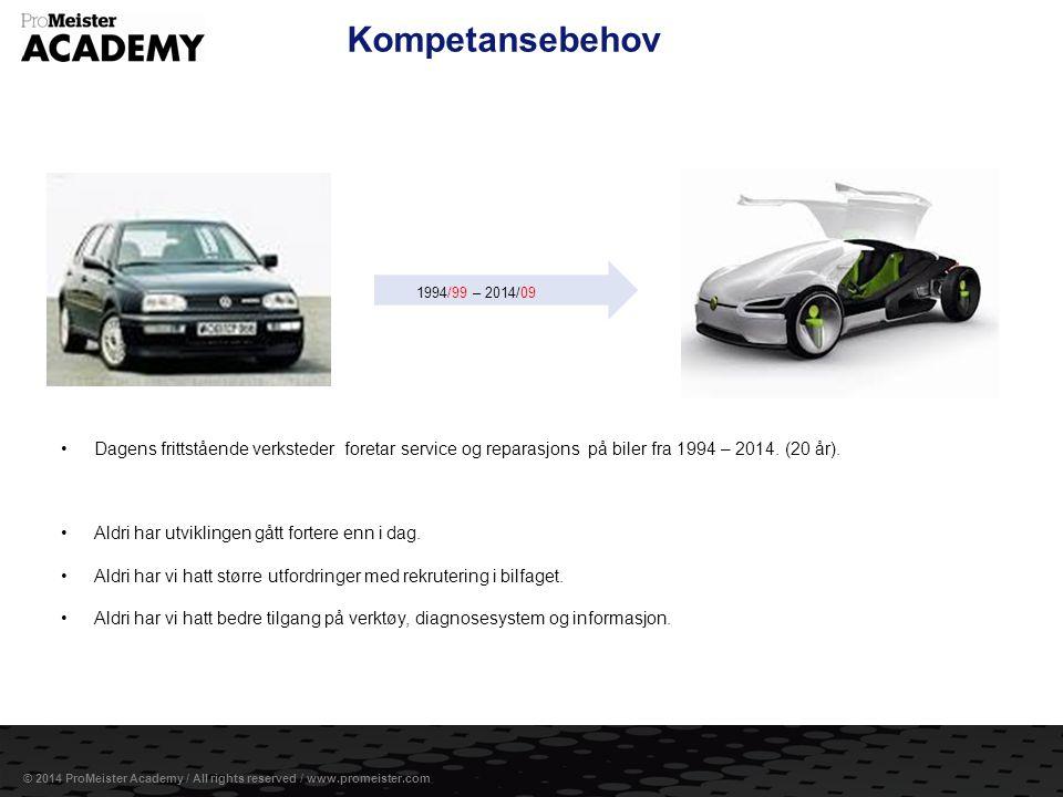 Side 7 © 2014 ProMeister Academy / All rights reserved / www.promeister.com Kompetansebehov •Dagens frittstående verksteder foretar service og reparas